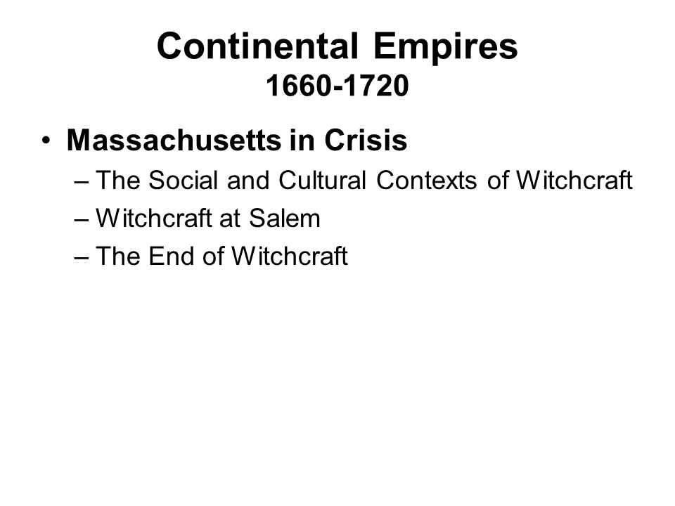 Continental Empires 1660-1720 Massachusetts in Crisis