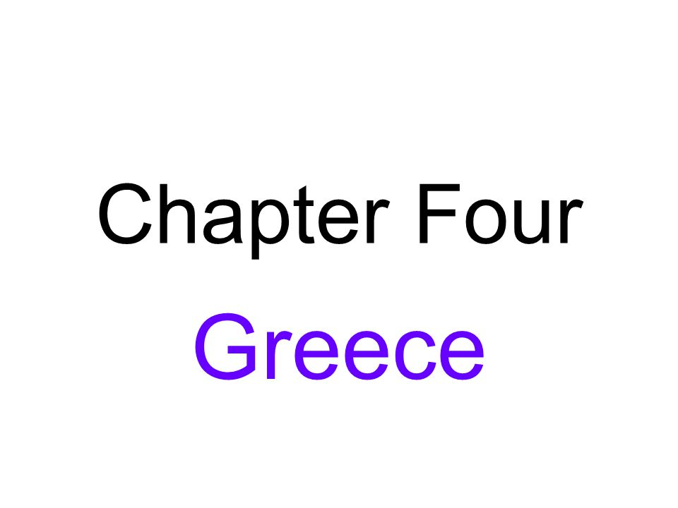 Chapter Four Greece