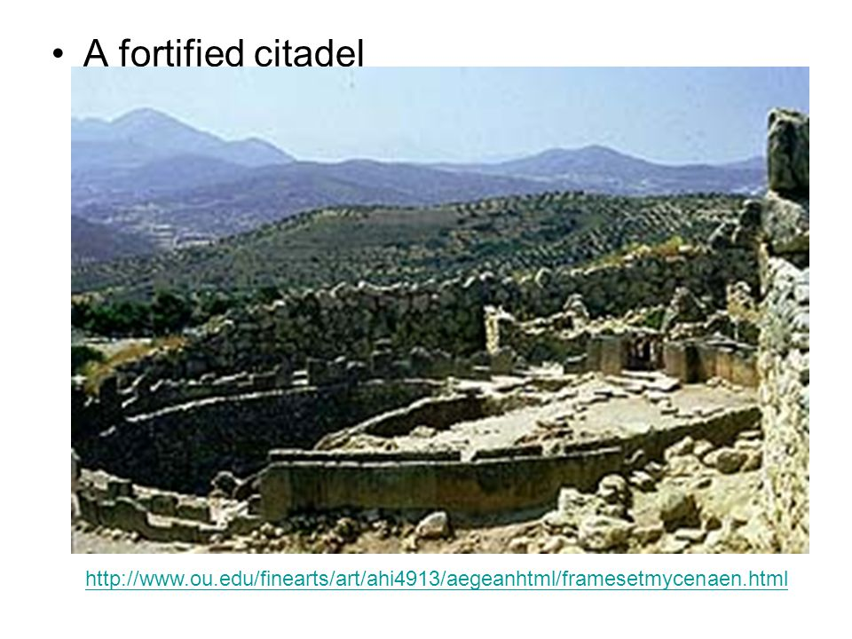 A fortified citadel http://www.ou.edu/finearts/art/ahi4913/aegeanhtml/framesetmycenaen.html