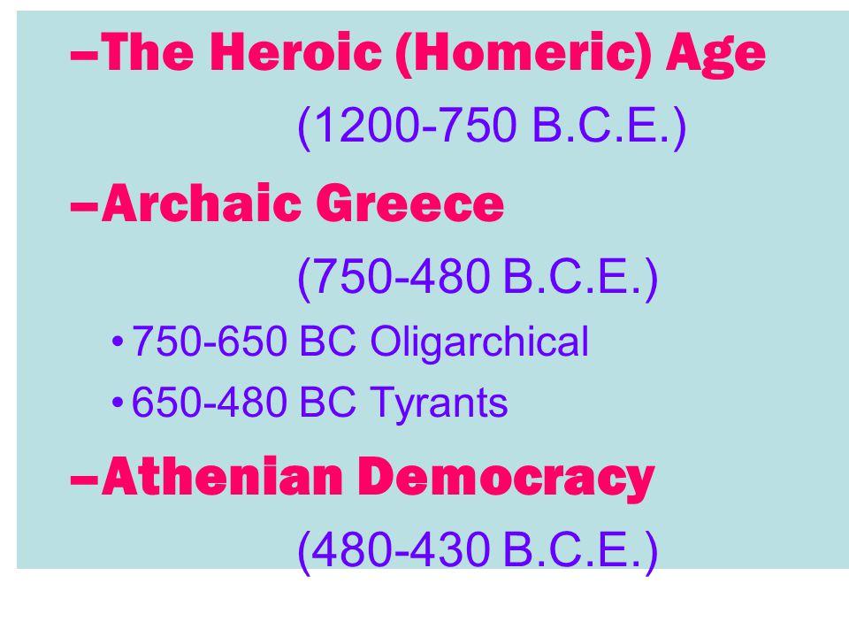 The Heroic (Homeric) Age Archaic Greece
