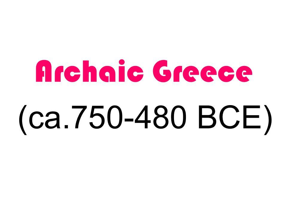 Archaic Greece (ca.750-480 BCE)