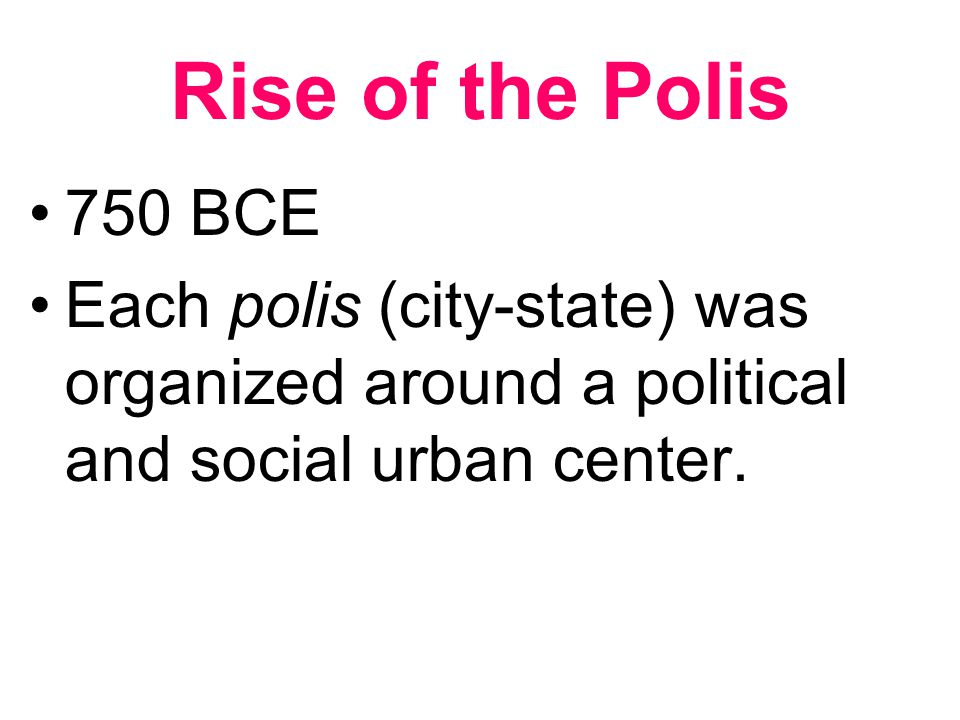 Rise of the Polis 750 BCE.