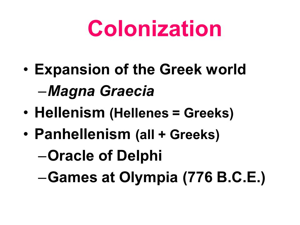 Colonization Expansion of the Greek world Magna Graecia