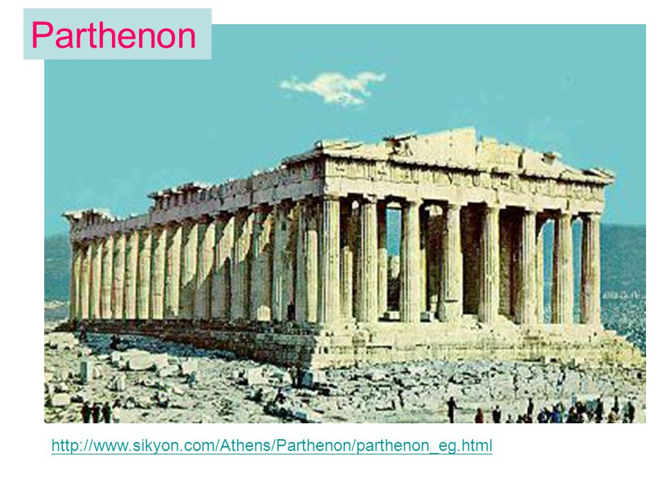 Parthenon http://www.sikyon.com/Athens/Parthenon/parthenon_eg.html