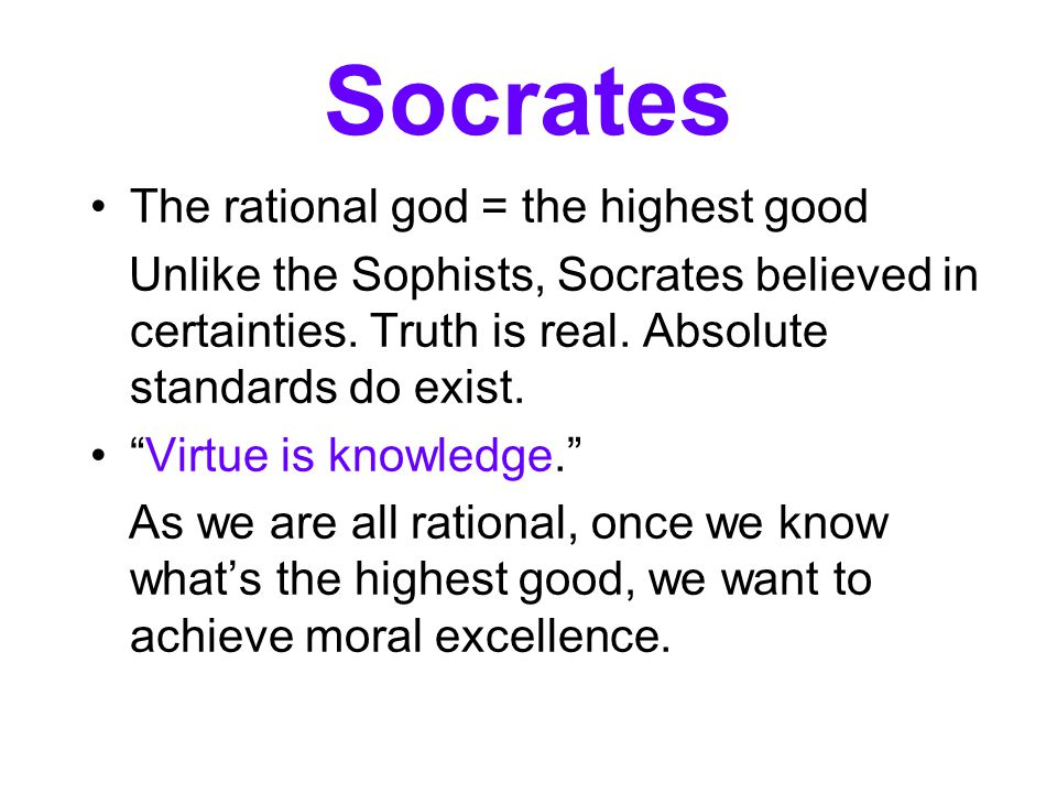 Socrates The rational god = the highest good
