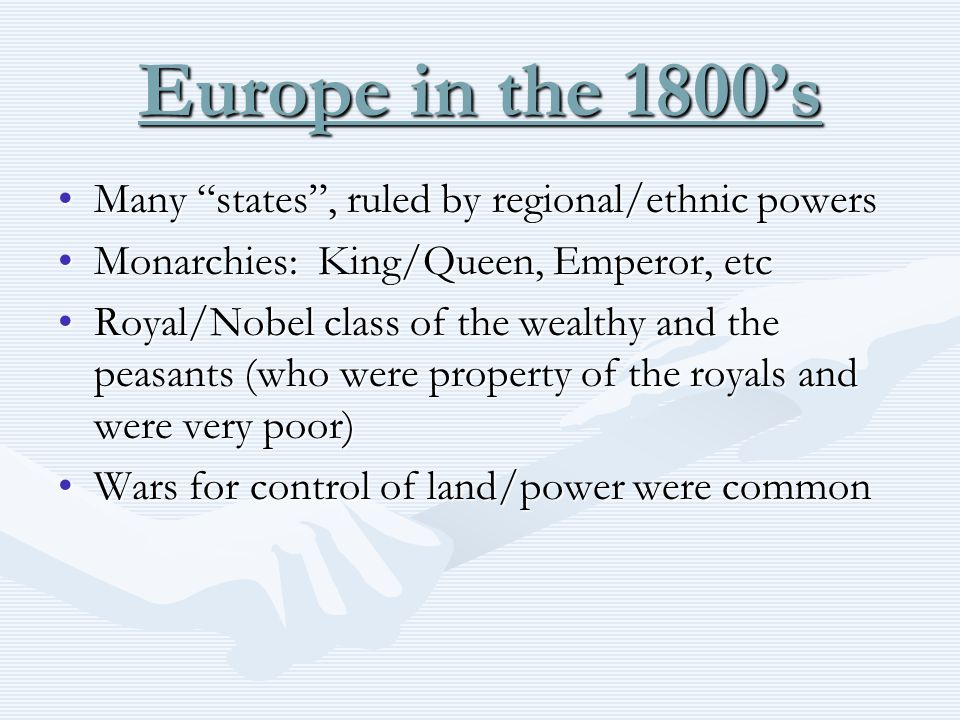 Europe in the 1800's Many states , ruled by regional/ethnic powers