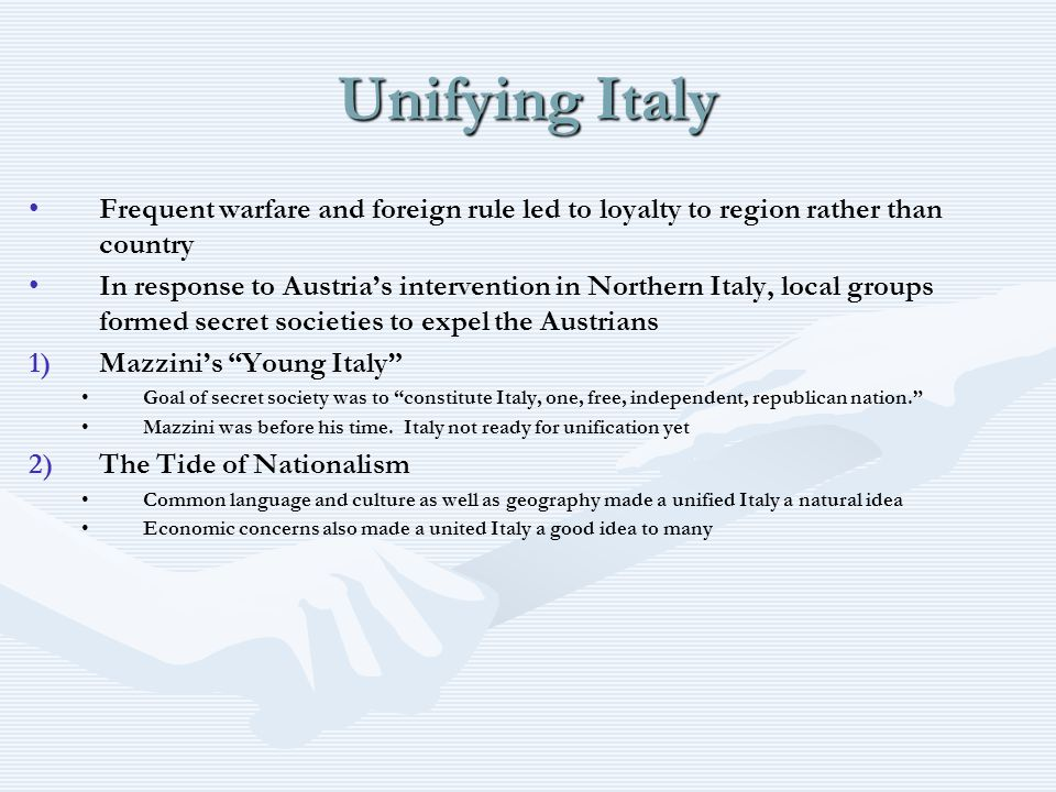 Unifying Italy Frequent warfare and foreign rule led to loyalty to region rather than country.