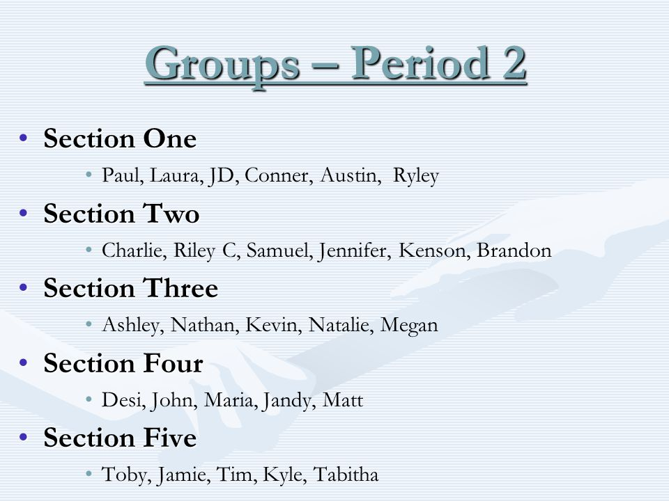 Groups – Period 2 Section One Section Two Section Three Section Four