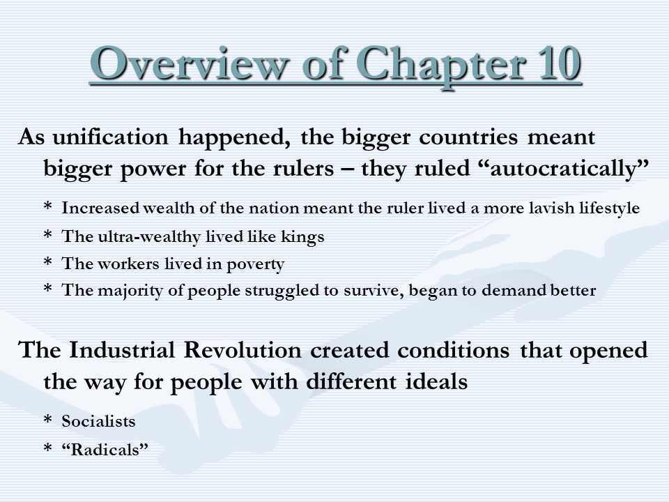 Overview of Chapter 10 As unification happened, the bigger countries meant bigger power for the rulers – they ruled autocratically