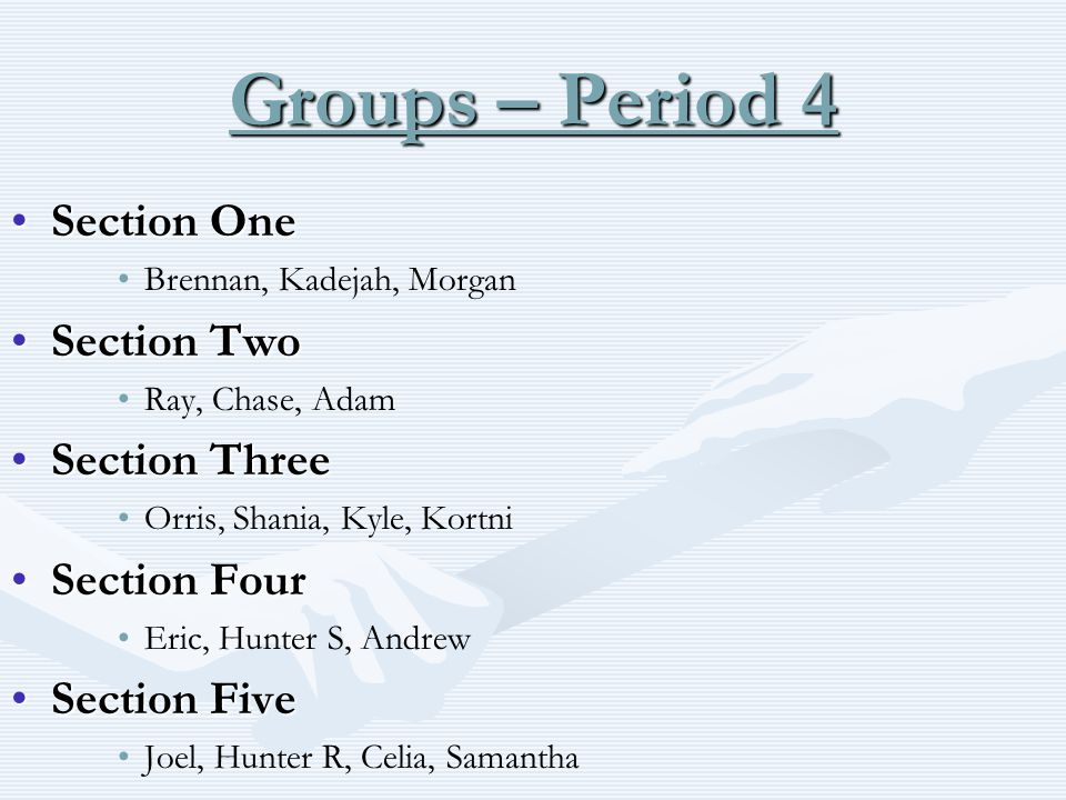Groups – Period 4 Section One Section Two Section Three Section Four
