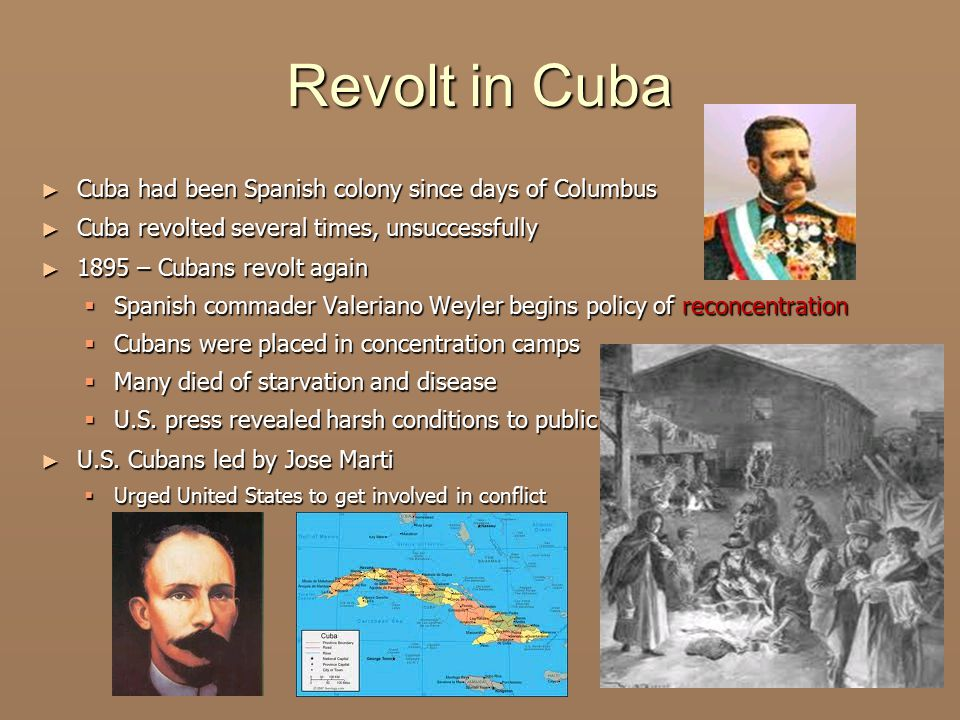 Revolt in Cuba Cuba had been Spanish colony since days of Columbus