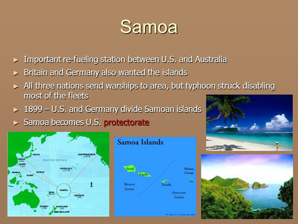 Samoa Important re-fueling station between U.S. and Australia