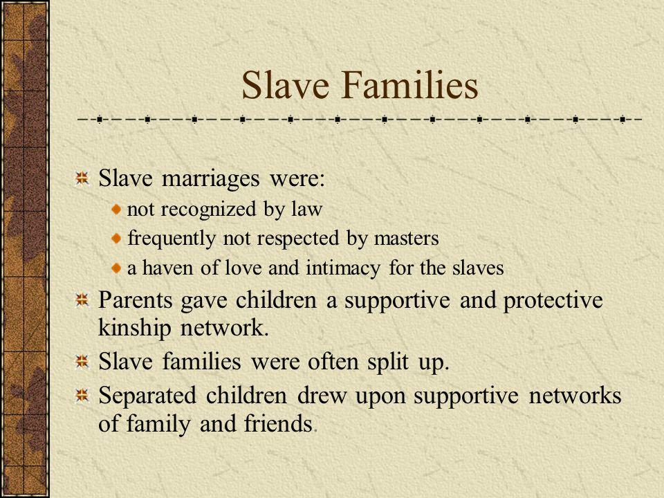 Slave Families Slave marriages were: