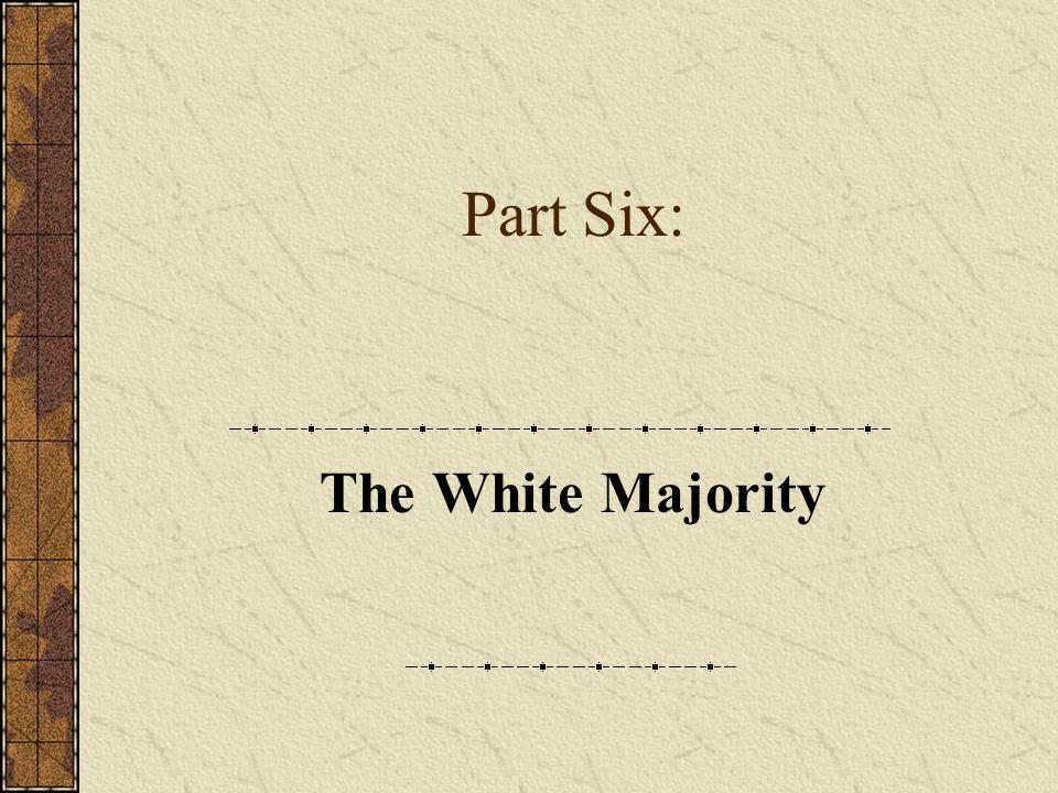 Part Six: The White Majority