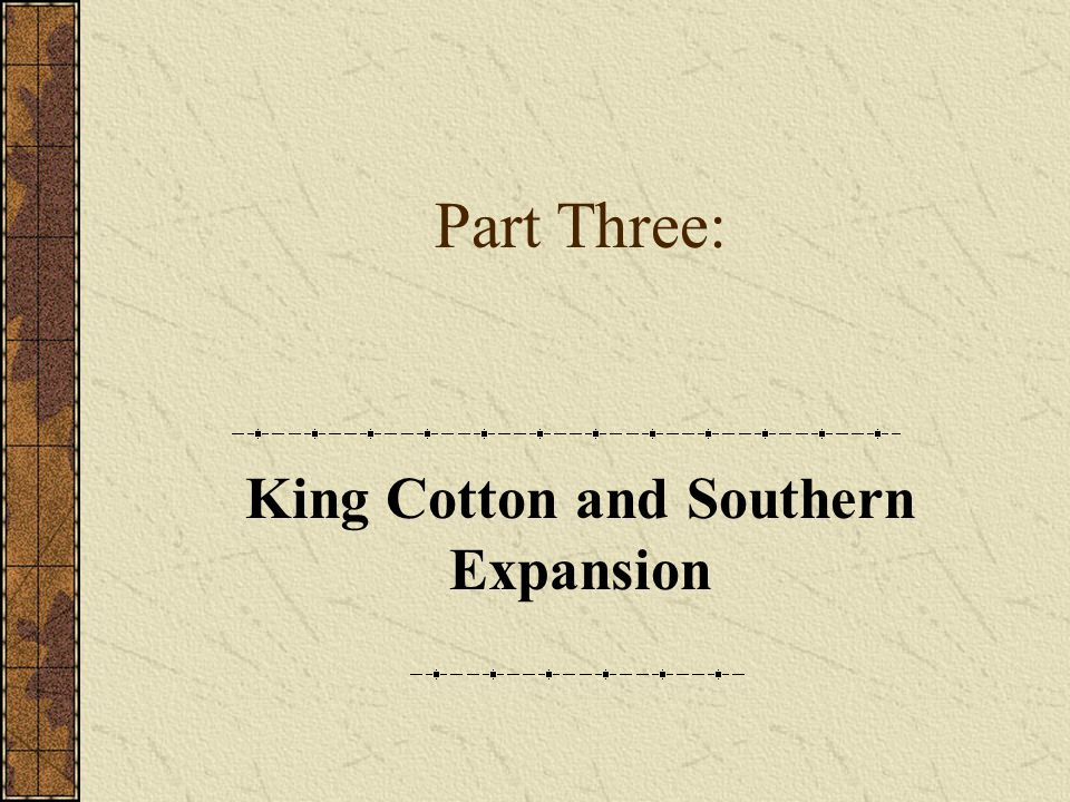 King Cotton and Southern Expansion