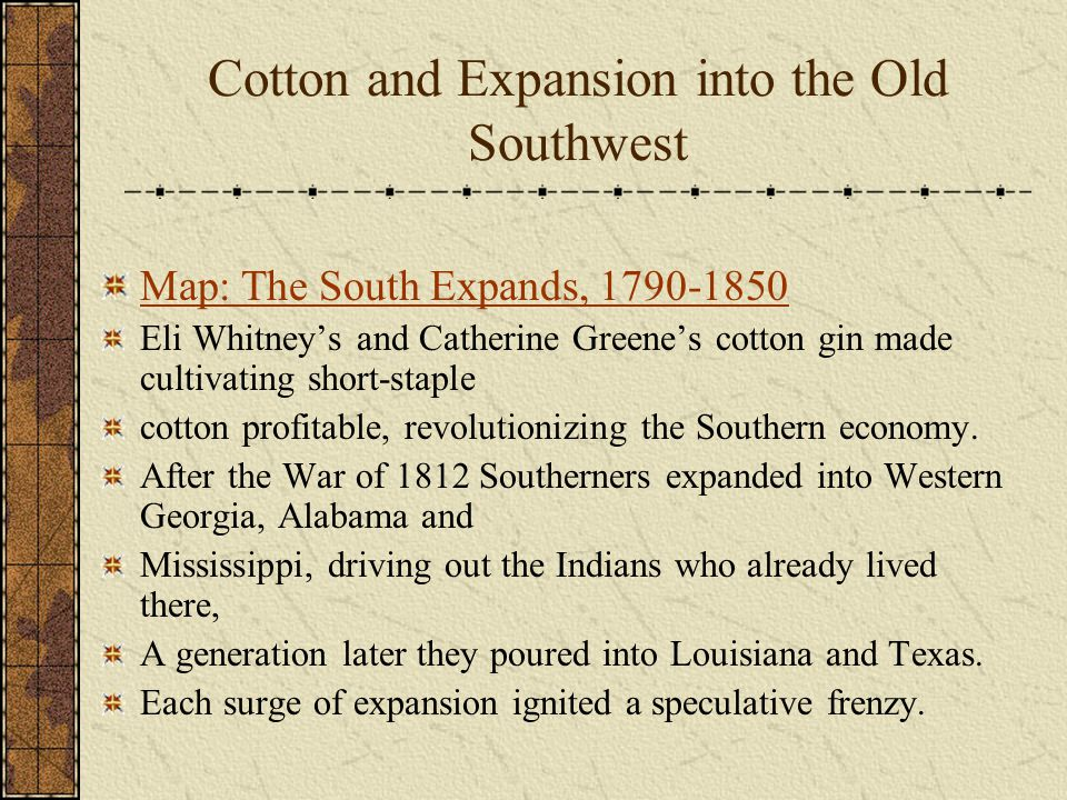 Cotton and Expansion into the Old Southwest