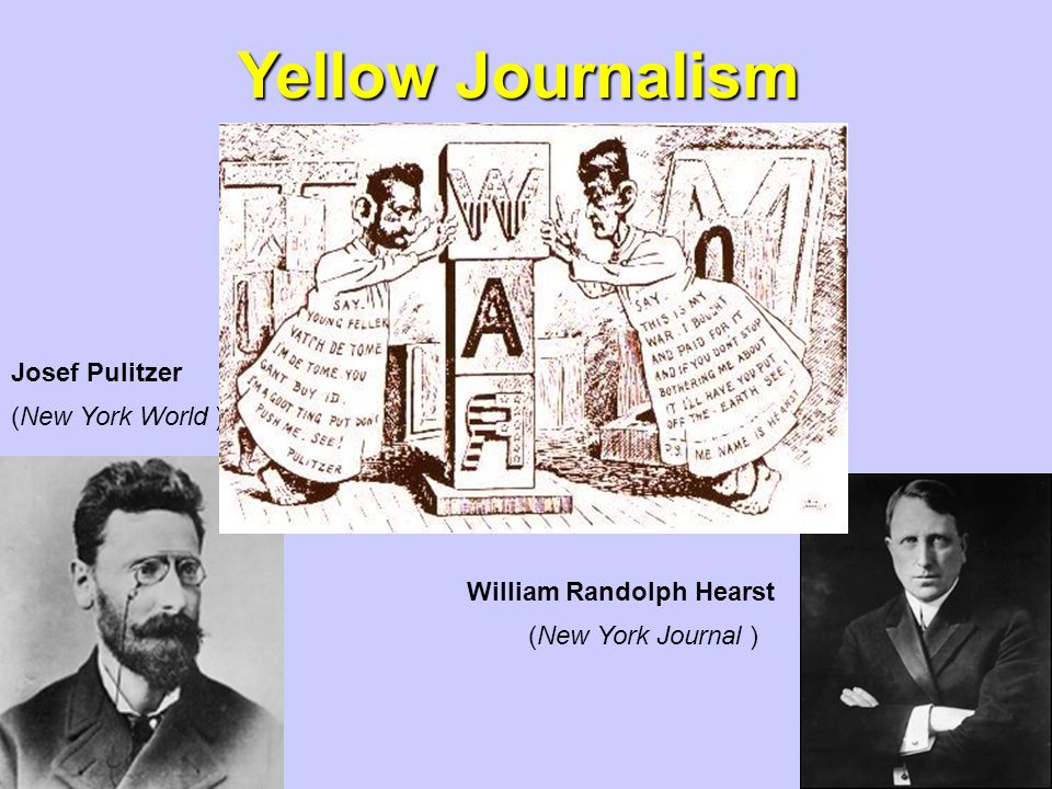 Yellow Journalism Josef Pulitzer (New York World )