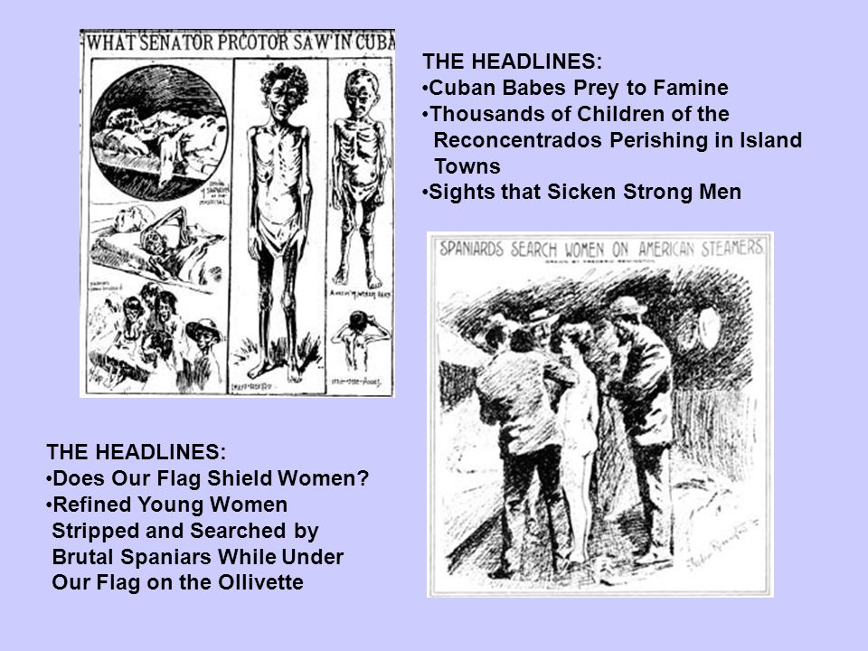 THE HEADLINES: Cuban Babes Prey to Famine. Thousands of Children of the. Reconcentrados Perishing in Island.