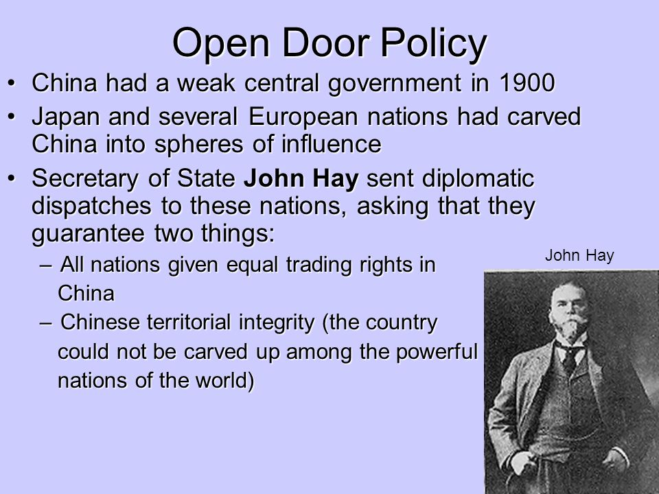 Open Door Policy China had a weak central government in 1900