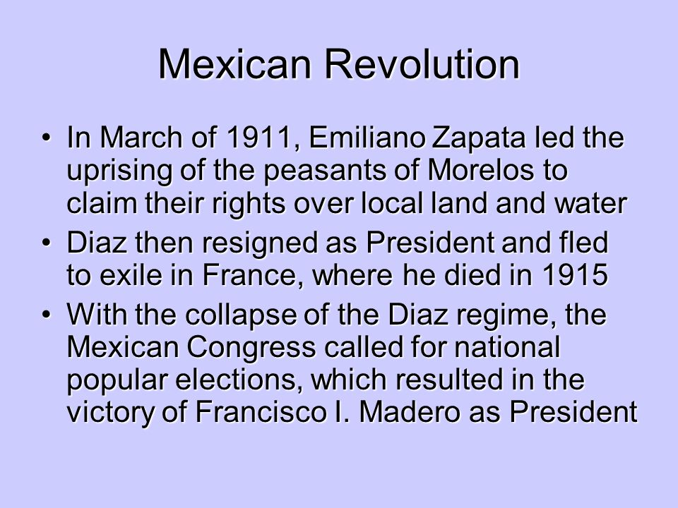 Mexican Revolution In March of 1911, Emiliano Zapata led the uprising of the peasants of Morelos to claim their rights over local land and water.