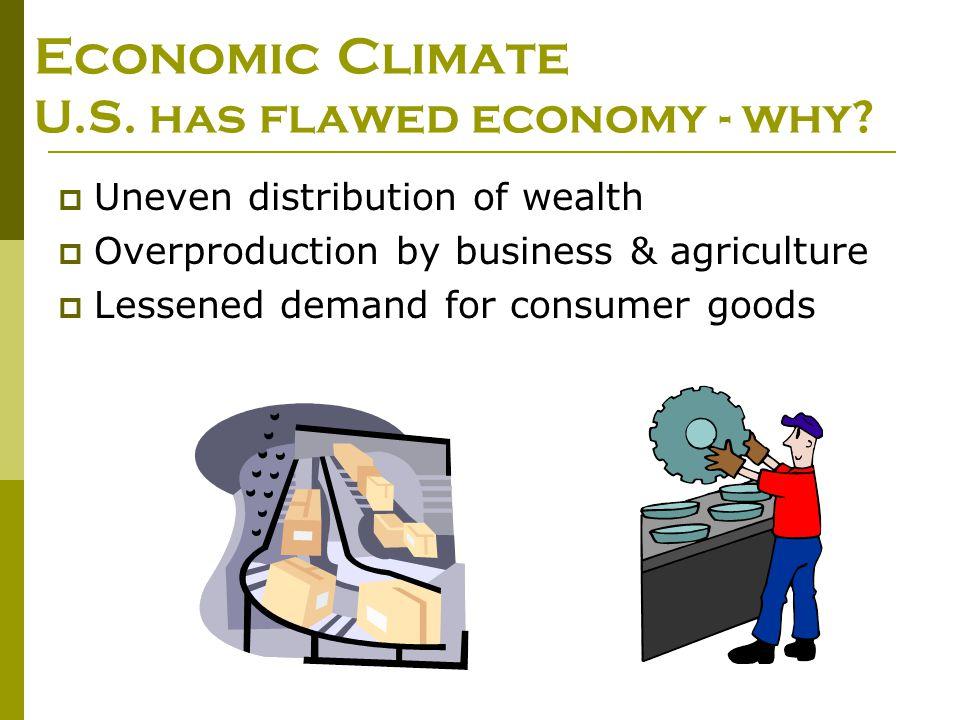 Economic Climate U.S. has flawed economy - why