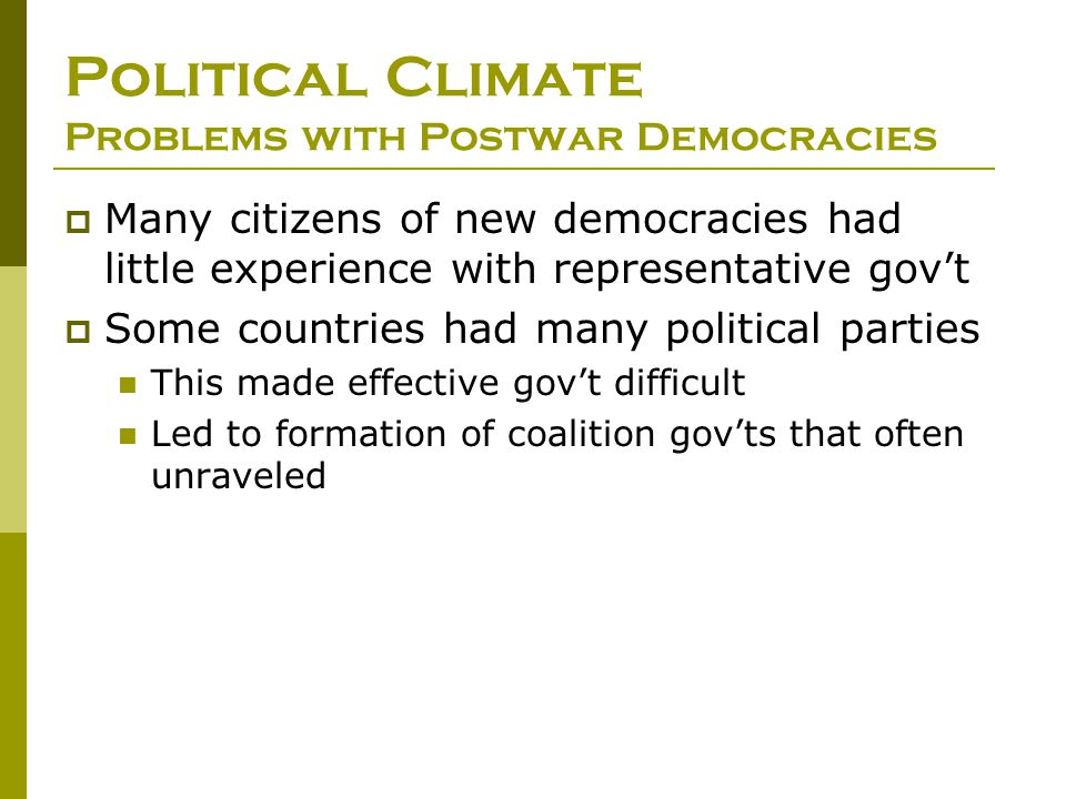 Political Climate Problems with Postwar Democracies