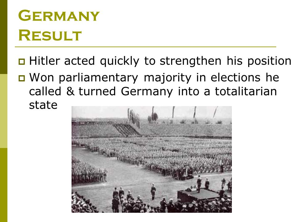 Germany Result Hitler acted quickly to strengthen his position