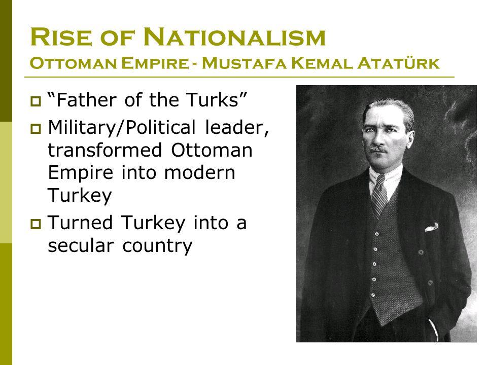 Rise of Nationalism Ottoman Empire - Mustafa Kemal Atatürk