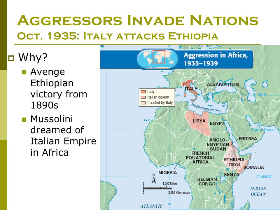 Aggressors Invade Nations Oct. 1935: Italy attacks Ethiopia