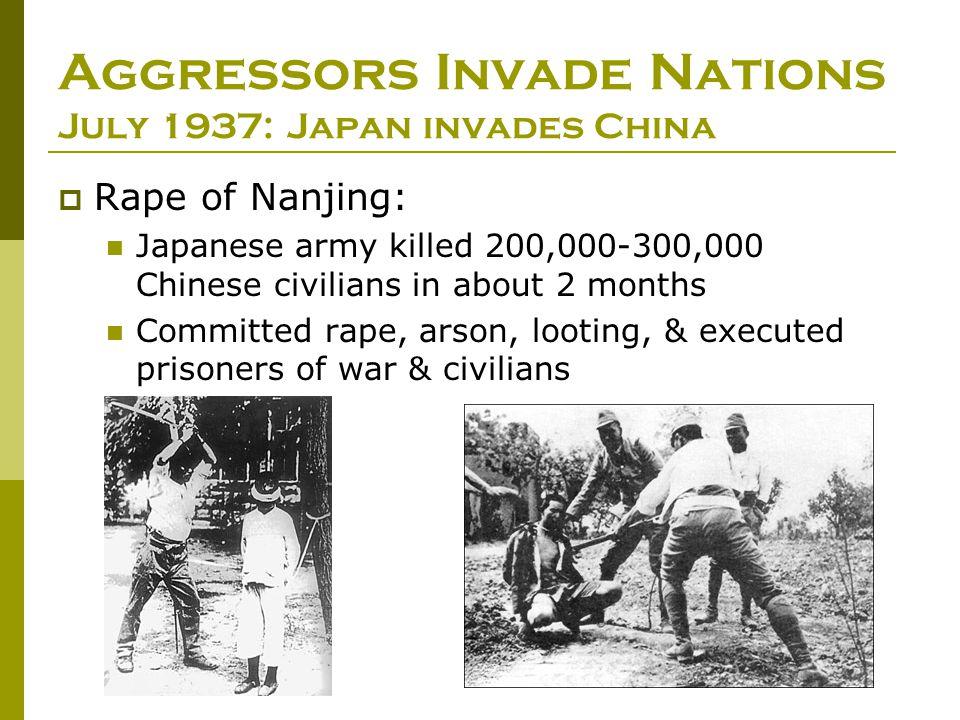 Aggressors Invade Nations July 1937: Japan invades China