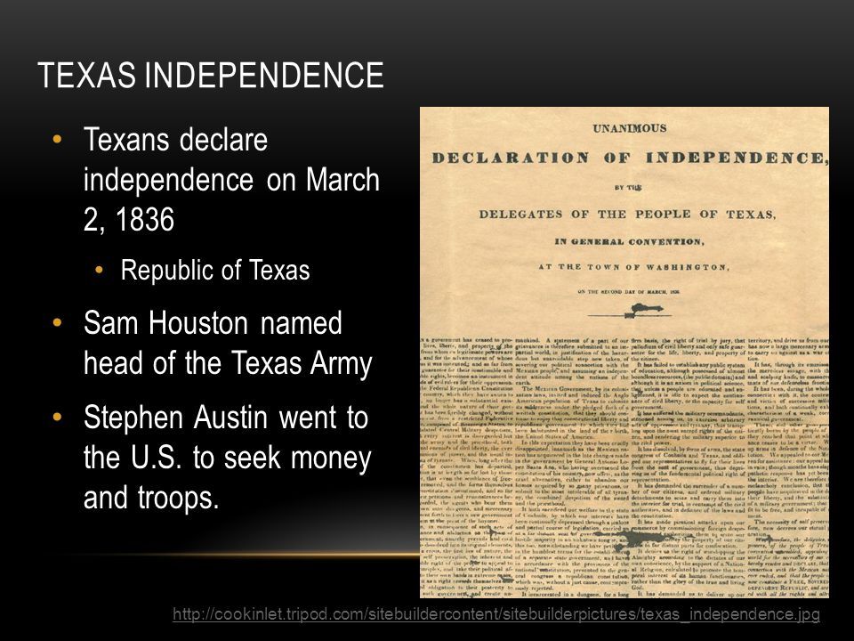 Texas Independence Texans declare independence on March 2, 1836