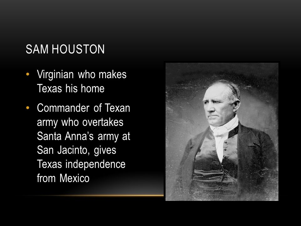 Sam Houston Virginian who makes Texas his home