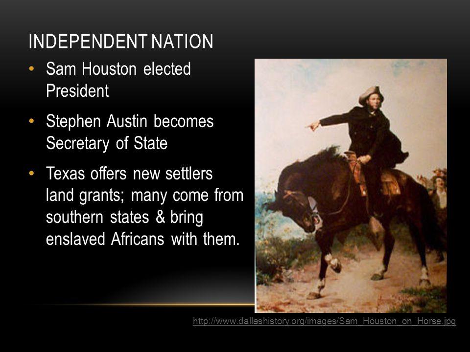 Independent Nation Sam Houston elected President