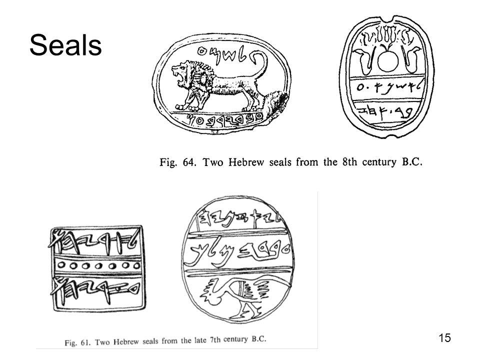 Seals http://en.wikipedia.org/wiki/Gezer_calendar 15