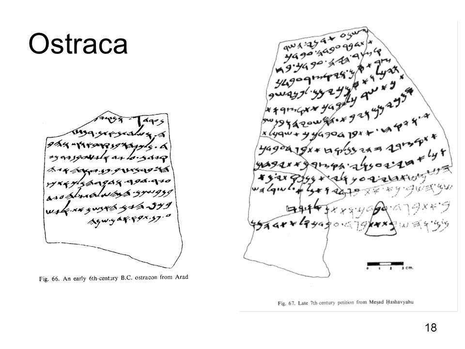 Ostraca http://en.wikipedia.org/wiki/Gezer_calendar 18