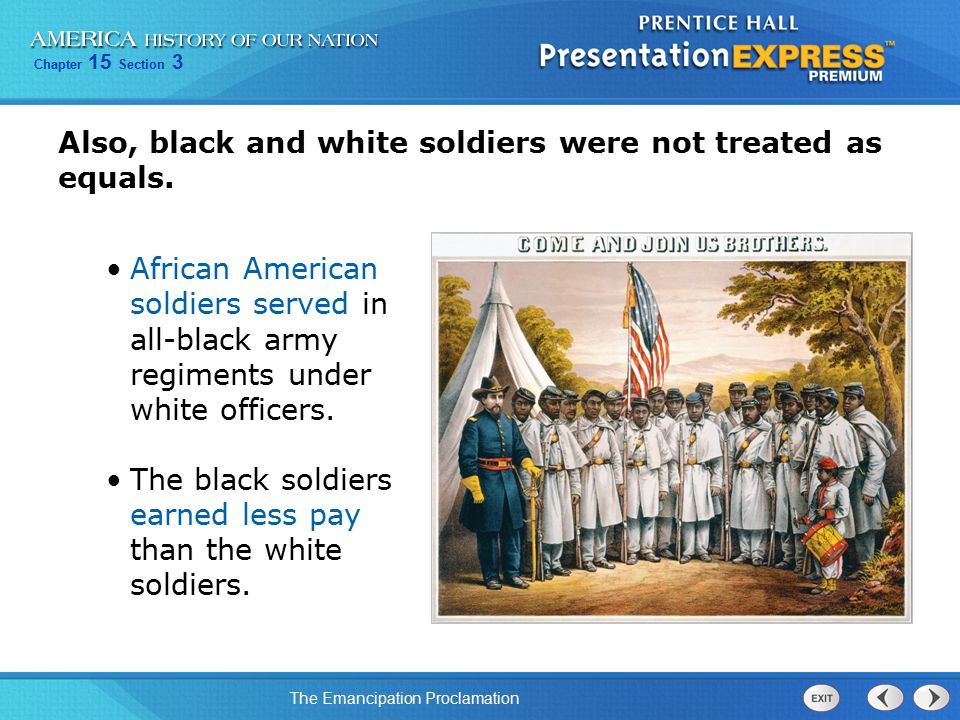 Also, black and white soldiers were not treated as equals.