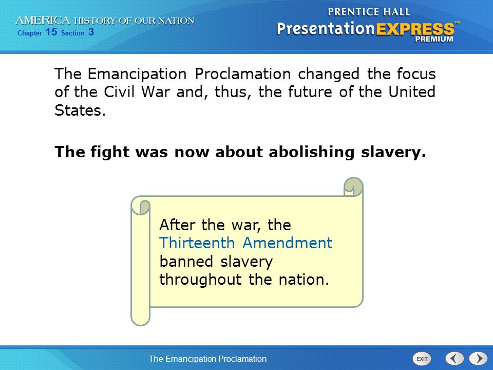 The Emancipation Proclamation changed the focus of the Civil War and, thus, the future of the United States.