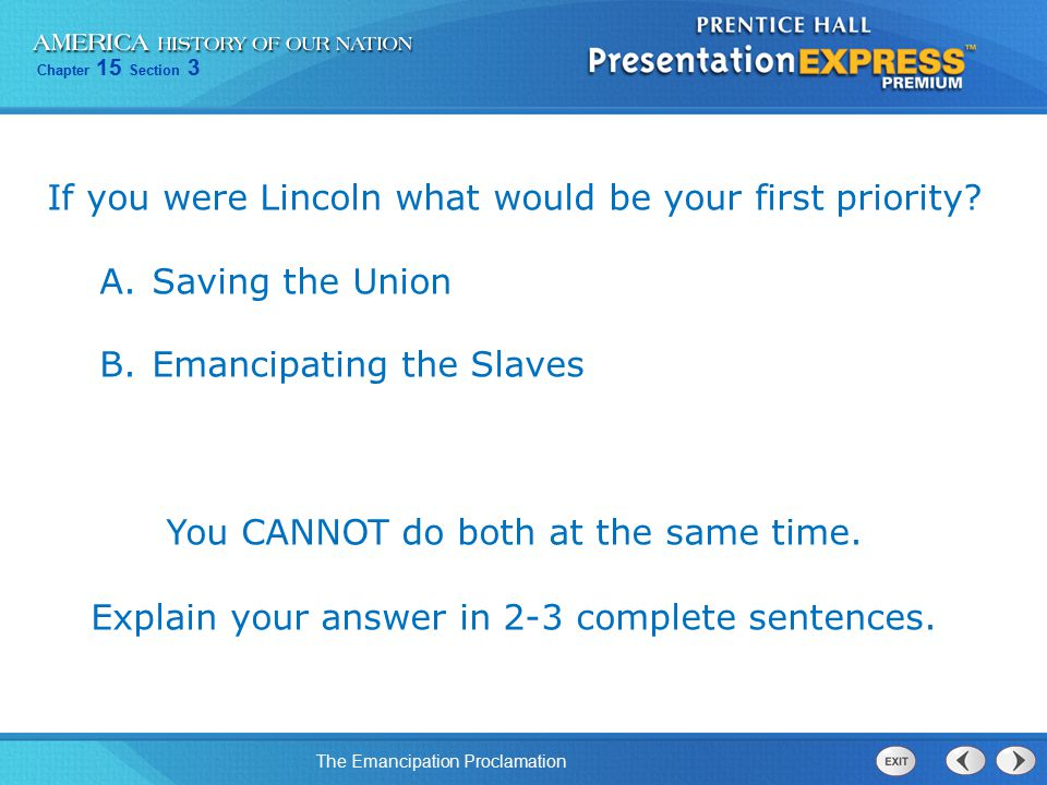 If you were Lincoln what would be your first priority