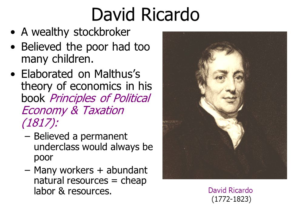 a biography of david ricardo a british economist born in london in 1772 The english economist david ricardo was a founder of david ricardo was born in london on april 19, 1772 abolition of the corn laws protecting british.