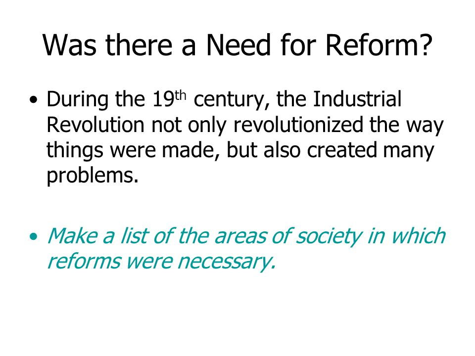 Was there a Need for Reform
