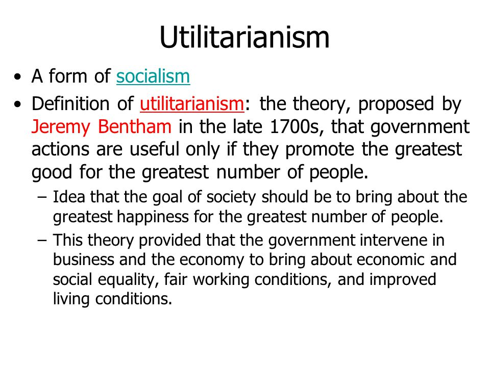 Utilitarianism A form of socialism