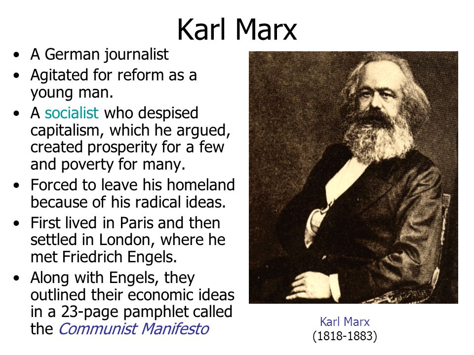 Karl Marx A German journalist Agitated for reform as a young man.
