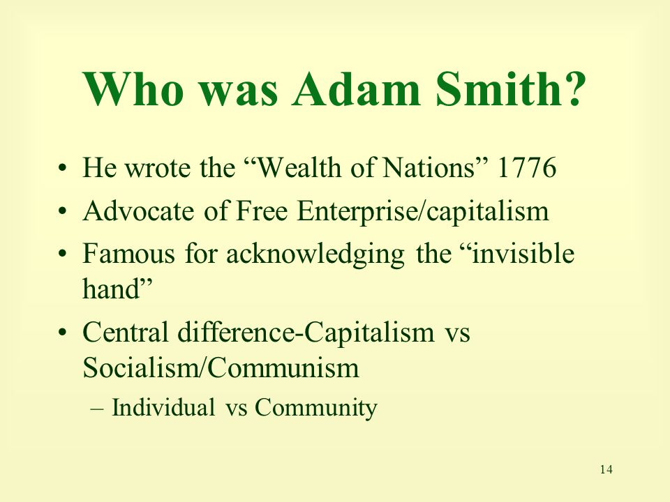 Who was Adam Smith He wrote the Wealth of Nations 1776