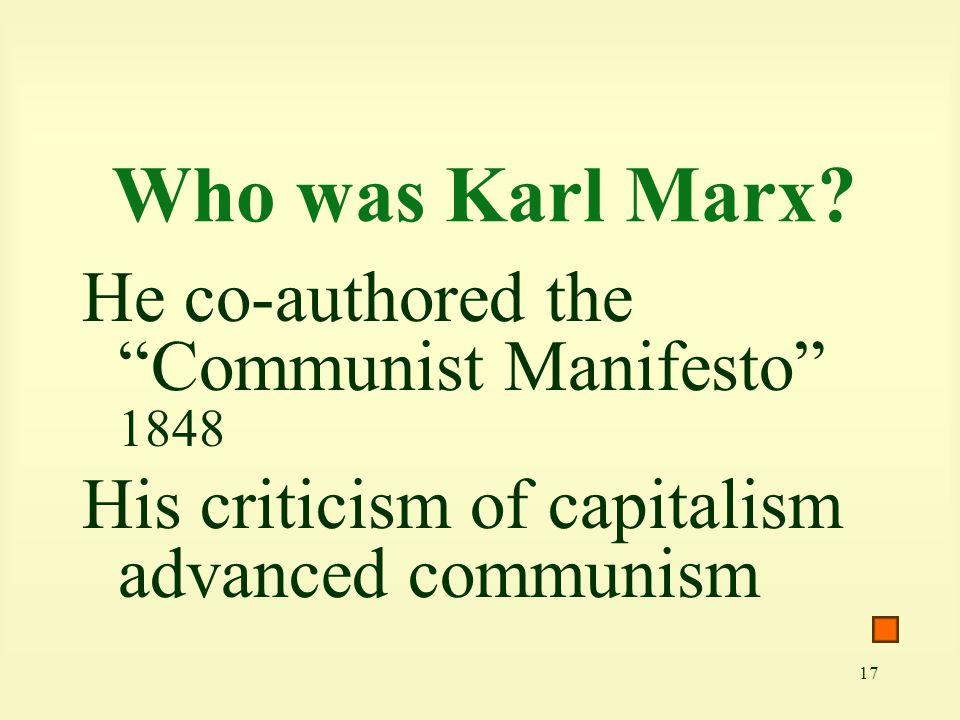 Who was Karl Marx He co-authored the Communist Manifesto 1848