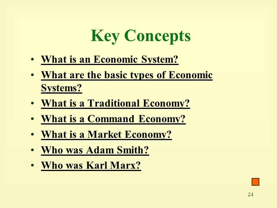 Key Concepts What is an Economic System