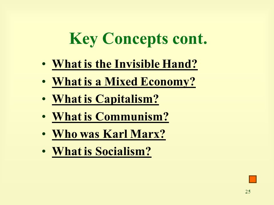 Key Concepts cont. What is the Invisible Hand
