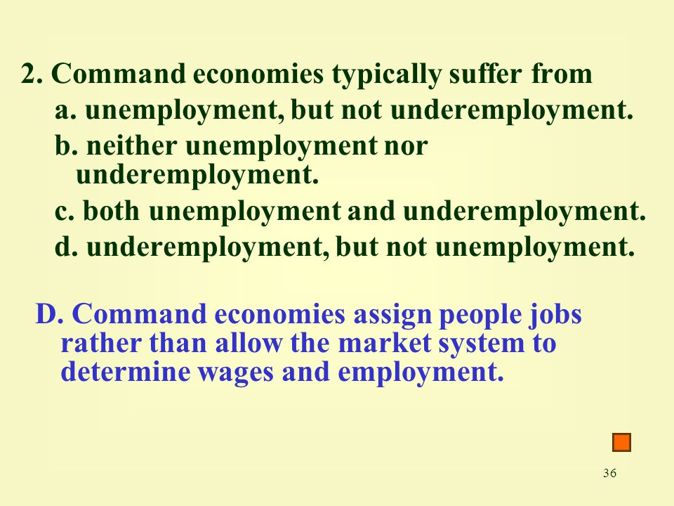 2. Command economies typically suffer from