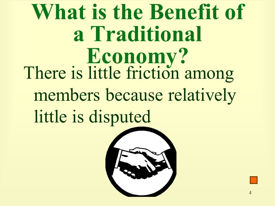 What is the Benefit of a Traditional Economy