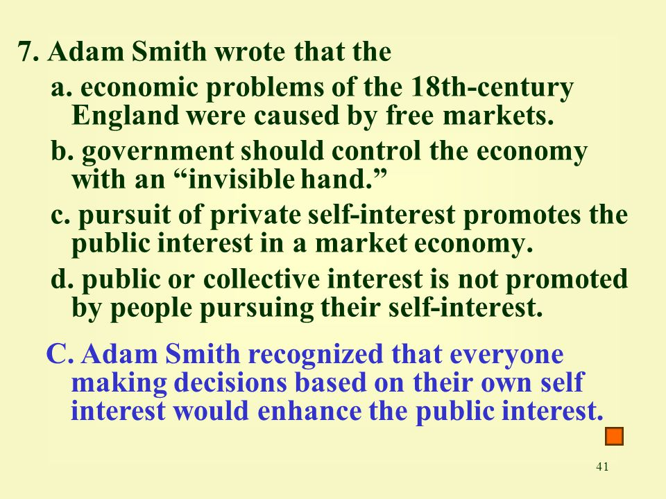 7. Adam Smith wrote that the