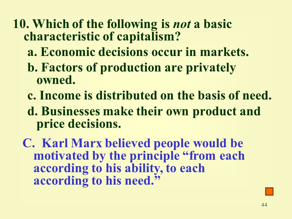 10. Which of the following is not a basic characteristic of capitalism